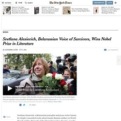 Svetlana Alexievich, Belarussian Voice of Survivors, Wins Nobel Prize in Literature