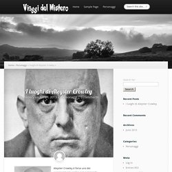 I luoghi di Aleyster Crowley