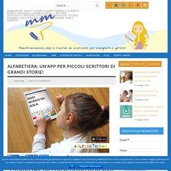 ALFABETIERA: un'App per piccoli scrittori di grandi storie!