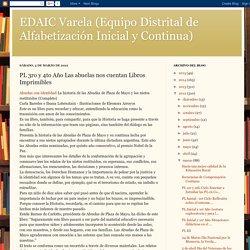 EDAIC Varela (Equipo Distrital de Alfabetización Inicial y Continua): PL 3ro y 4to Año Las abuelas nos cuentan Libros Imprimibles