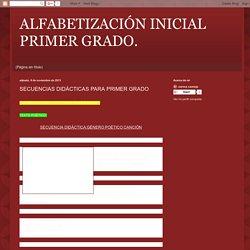 ALFABETIZACIÓN INICIAL PRIMER GRADO.: SECUENCIAS DIDÁCTICAS PARA PRIMER GRADO