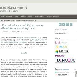¿Por qué educar con TIC? Las nuevas alfabetizaciones del siglo XXI – manuel area-moreira