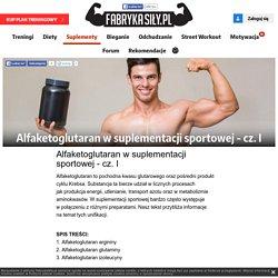 Alfaketoglutaran w suplementacji sportowej - cz. I - Fabryka Siły