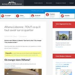 Alfama Lisbonne : TOUT ce qu'il faut savoir sur ce quartier
