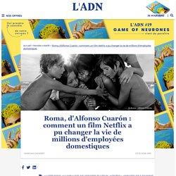 Roma : la lutte d'Alfonso Cuarón pour les droits des employées domestiques