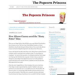 "How Alfonso Cuaron saved the ""Harry Potter"" films 