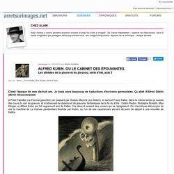 Alfred Kubin, ou le cabinet des épouvantes