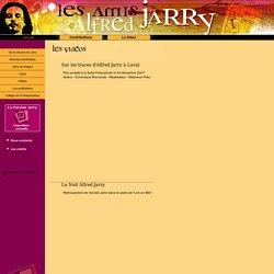 Alfred Jarry, sa vie, son oeuvre. Actualité sur le thème d'Alfred Jarry