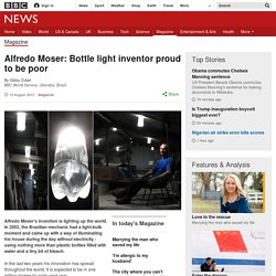 Alfredo Moser: Bottle light inventor proud to be poor