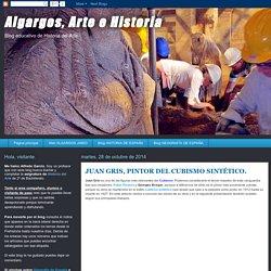 Algargos, Arte e Historia: JUAN GRIS, PINTOR DEL CUBISMO SINTÉTICO.