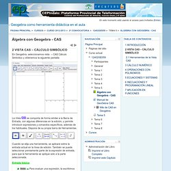 Álgebra con Geogebra - CAS: VISTA CAS – CÁLCULO SIMBÓLICO