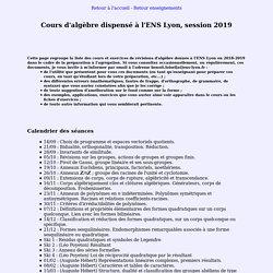 Cours d'algèbre pour les agrégatifs de l'ENS Lyon session 2019