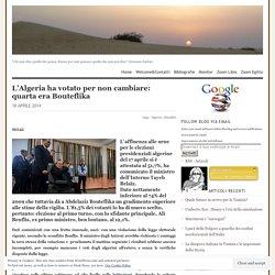 L'Algeria ha votato per non cambiare: quarta era Bouteflika