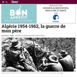 Algérie 1954-1962, la guerre de mon père