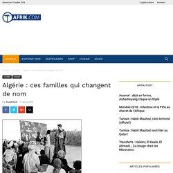 Algérie : ces familles qui changent de nom - Afrik.com