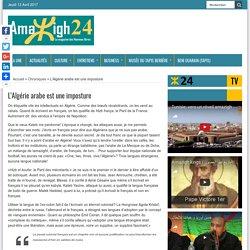 L'Algérie arabe est une imposture - AMAZIGH 24