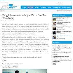 L'Algérie est menacée par l'Axe Daech-USA-Israël