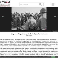 La guerre d'Algérie vue par trois photographes amateurs