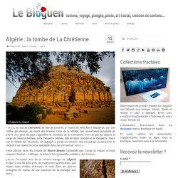 Algérie : la tombe de La Chrétienne