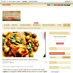 Plat algérien d'agneau aux olives vertes / Tajine zitoune