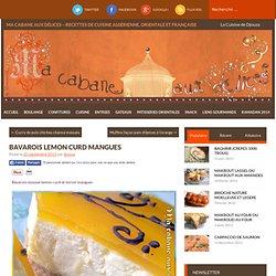 Bavarois lemon curd mangues