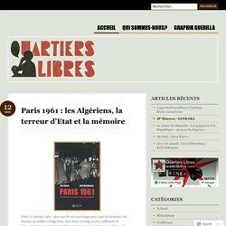 Paris 1961 : les Algériens, la terreur d'Etat et la mémoire