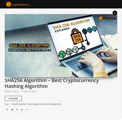 SHA256 Algorithm Explained - The Best Cryptocurrency Hashing Algorithm
