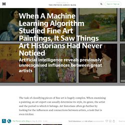 Machine Learning Algorithm Studying Fine Art Paintings Sees Things Art Historians Had Never Noticed — The Physics arXiv Blog