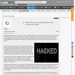 Google Rolls out Hacked SPAM algorithm which is to impact 5% queries