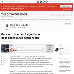 Podcast: Uber, oul'algorithme deladépendance économique