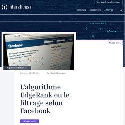 L'algorithme EdgeRank ou le filtrage selon Facebook
