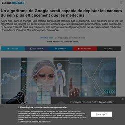 Un algorithme de Google serait capable de dépister les cancers du sein plus efficacement que les médecins