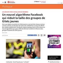 Un nouvel algorithme Facebook qui réduit la taille des groupes de Gilets jaunes