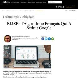 ELISE : l'algorithme français qui a Séduit Google