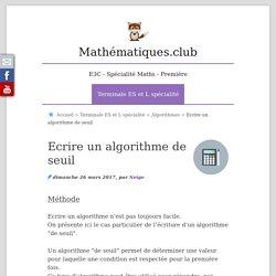 Ecrire un algorithme de seuil - Mathématiques.club
