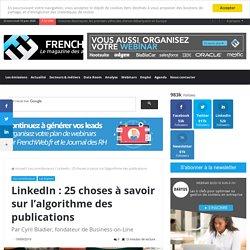 LinkedIn : 25 choses à savoir sur l'algorithme des publications