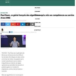 Paul Duan, ce génie français des algorithmes qui a mis ses compétences au service d'une ONG