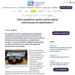 Police prédictive: quels sont les enjeux soulevés par les algorithmes? - Infoprotection
