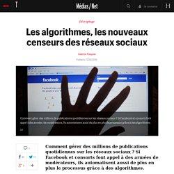 Les algorithmes, les nouveaux censeurs des réseaux sociaux