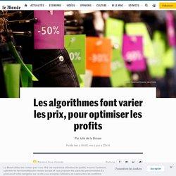 Les algorithmes font varier les prix, pour optimiser les profits