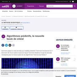 Algorithmes prédictifs, la nouvelle boule de cristal