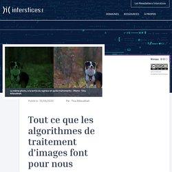 Tout ce que les algorithmes de traitement d'images font pour nous
