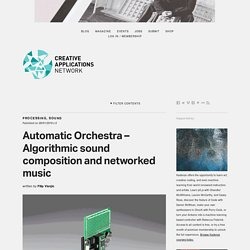 Automatic Orchestra - Algorithmic Sound Composition And Networked Music