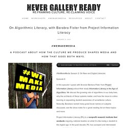 On Algorithmic Literacy, with Barabra Fister from Project Information Literacy — Never Gallery Ready