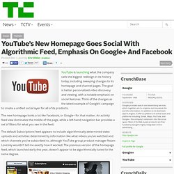 YouTube's New Homepage Goes Social With Algorithmic Feed, Emphasis On Google+ And Facebook