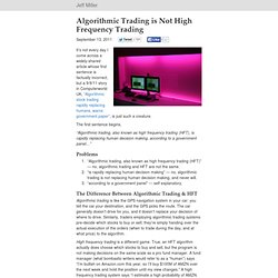 Algorithmic Trading is Not High Frequency Trading