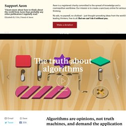 Algorithms are opinions, not truth machines, and demand the application of ethics