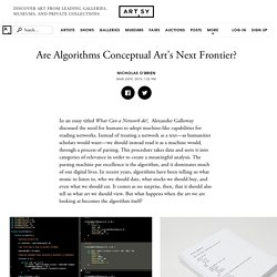 Are Algorithms Conceptual Art's Next Frontier?