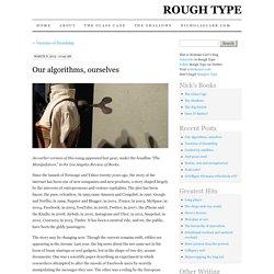 Our algorithms, ourselves