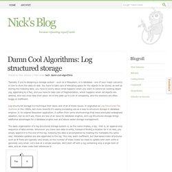 Damn Cool Algorithms: Log structured storage